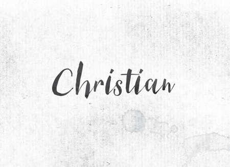 The word Christian concept and theme painted in black ink on a watercolor wash background.