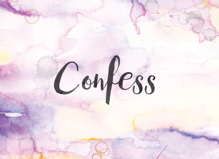The word Confess concept and theme written in black ink on a colorful painted watercolor background.