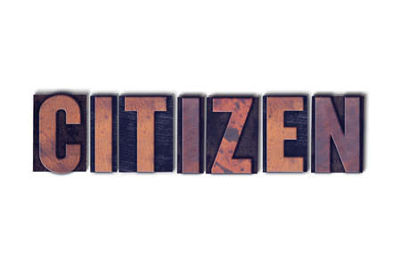 The word Citizen concept and theme written in vintage wooden letterpress type on a white background.