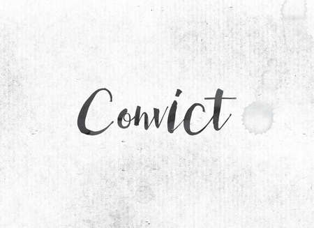 The word Convict concept and theme painted in black ink on a watercolor wash background. Stock Photo