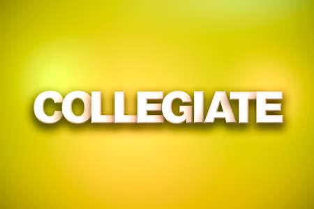Collegiate 개념 화려한 배경에 흰색 형식으로 작성 된 단어.