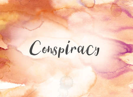 schemes: The word Conspiracy concept and theme written in black ink on a colorful painted watercolor background.