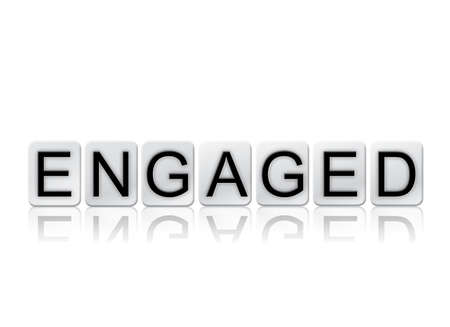 The word Engaged concept and theme written in white tiles and isolated on a white background.