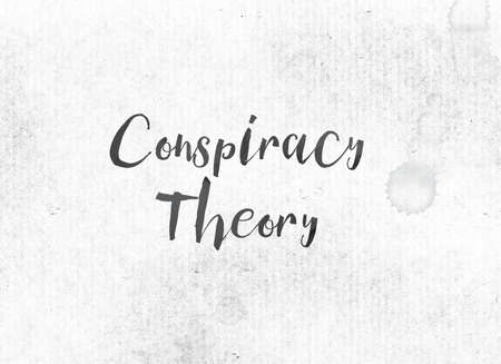 schemes: The words Conspiracy Theory concept and theme painted in black ink on a watercolor wash background.