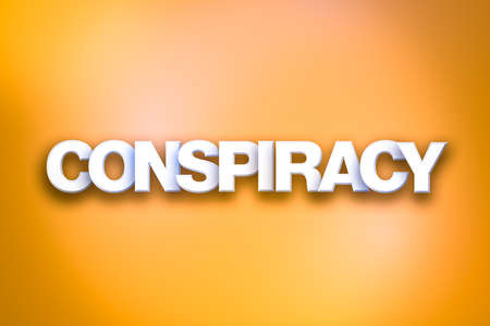 conspire: The word Conspiracy concept written in white type on a colorful background.