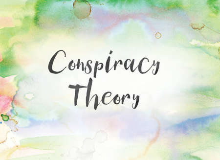 conspire: The words Conspiracy Theory concept and theme written in black ink on a colorful painted watercolor background.