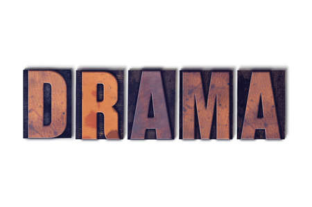 letterpress words: The word Drama concept and theme written in vintage wooden letterpress type on a white background.