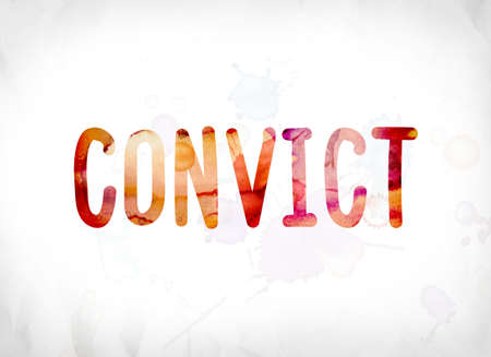 culprit: The word Convict concept and theme painted in colorful watercolors on a white paper background.