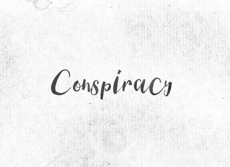 conspire: The word Conspiracy concept and theme painted in black ink on a watercolor wash background. Stock Photo