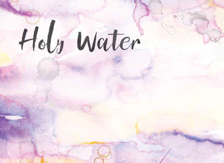 The words Holy Water concept and theme written in black ink on a colorful painted watercolor background.