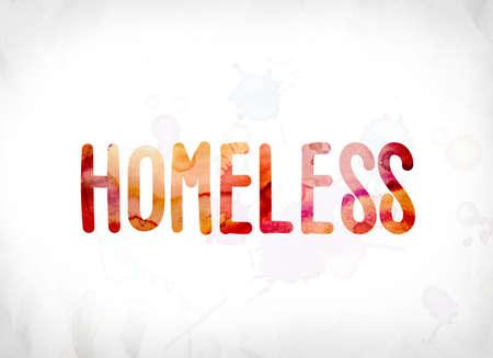 Het woord dakloze concept en thema geschilderd in kleurrijke aquarellen op een Witboek achtergrond.