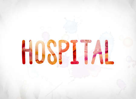 The word Hospital concept and theme painted in colorful watercolors on a white paper background.