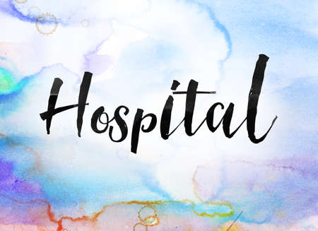 The word Hospital concept and theme written in black ink on a colorful painted watercolor background.