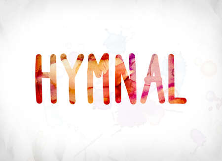 hymn: The word Hymnal concept and theme painted in colorful watercolors on a white paper background. Stock Photo