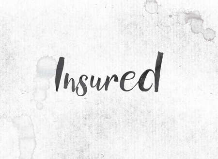safeguarded: The word Insured concept and theme painted in black ink on a watercolor wash background.
