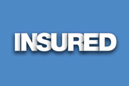 safeguarded: The word Insured concept written in white type on a colorful background.