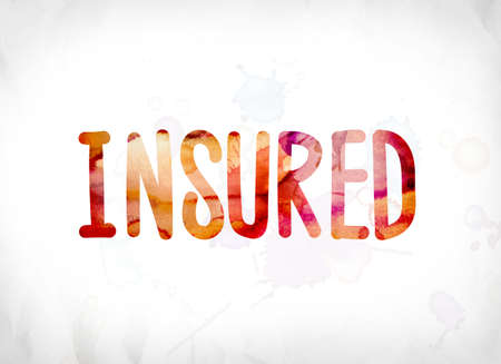 safeguarded: The word Insured concept and theme painted in colorful watercolors on a white paper background. Stock Photo