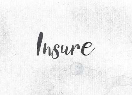 white backing: The word Insure concept and theme painted in black ink on a watercolor wash background. Stock Photo
