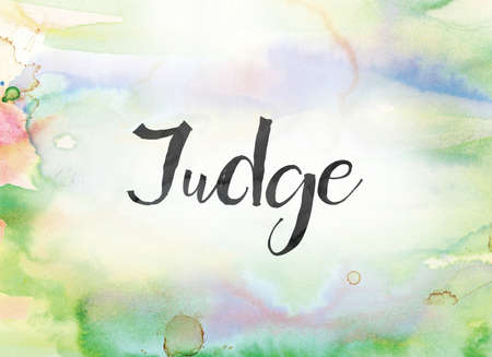 deduce: The word Judge concept and theme written in black ink on a colorful painted watercolor background.