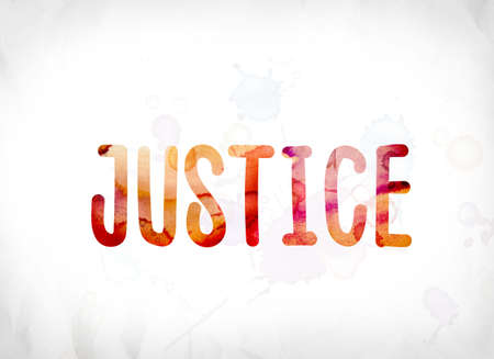 The word Justice concept and theme painted in colorful watercolors on a white paper background.