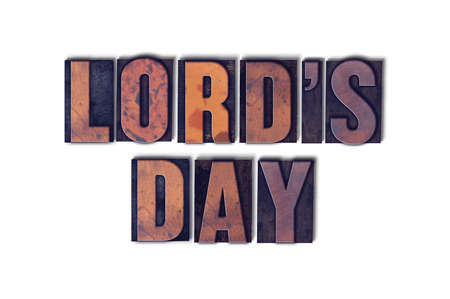 lords: The words Lords Day concept and theme written in vintage wooden letterpress type on a white background. Stock Photo