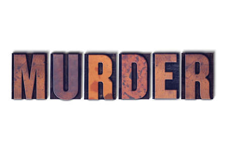 The word Murder concept and theme written in vintage wooden letterpress type on a white background.