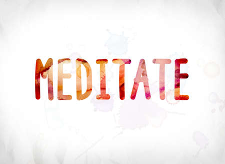 The word Meditate concept and theme painted in colorful watercolors on a white paper background.