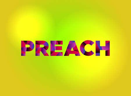 La palabra PREDICAR escrito en colorido arte de la palabra fragmentada sobre un fondo vibrante. Vector EPS 10 disponible.