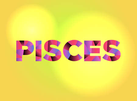 The word PISCES written in colorful fragmented word art on a vibrant background. Vector EPS 10 available.
