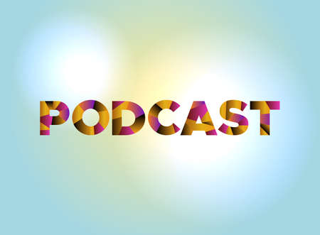 The word PODCAST written in colorful abstract word art on a vibrant background. Vector EPS 10 available.