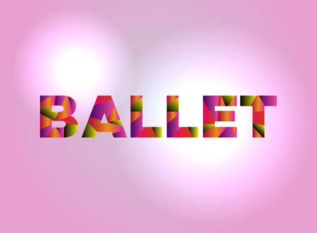 The word BALLET written in colorful fragmented word art on a vibrant background. Vector EPS 10 available. Ilustracja