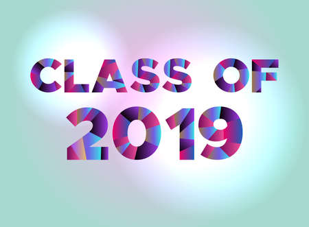 superlative: The words CLASS OF 2019 written in colorful abstract word art on a vibrant background. Vector EPS 10 available. written in colorful abstract word art on a vibrant background. Vector EPS 10 available.