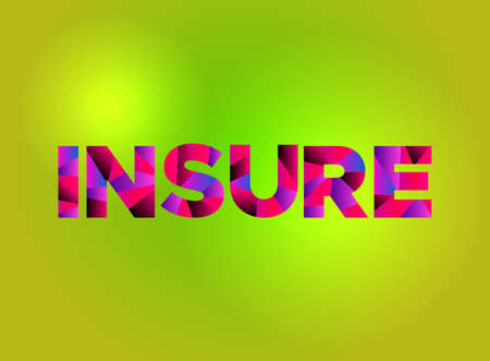 The word INSURE written in colorful fragmented word art on a vibrant background. Vector EPS 10 available. Ilustração