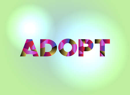 The word ADOPT written in colorful fragmented word art on a vibrant background. Vector EPS 10 available.