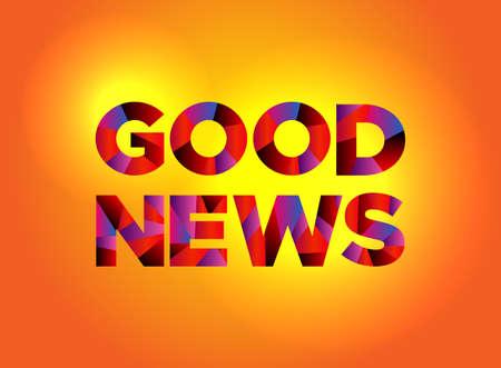 De woorden GOED NIEUWS geschreven in kleurrijke gefragmenteerde woordkunst op een trillende achtergrond. Vector EPS 10 beschikbaar.