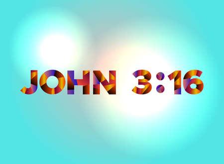 El versículo 3:16 de Juan escrito en el arte de la palabra abstracta colorida sobre un fondo vibrante. Vector EPS 10 disponible. Foto de archivo - 88534054