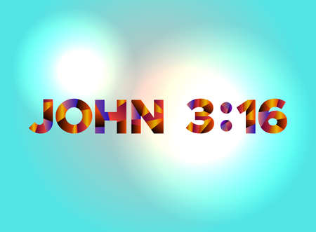 The verse John 3:16 written in colorful abstract word art on a vibrant background. Vector EPS 10 available.