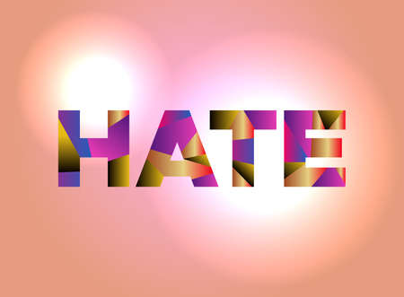 The word HATE written in colorful abstract word.