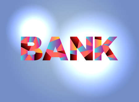 The word BANK written in colorful fragmented word art . Illustration
