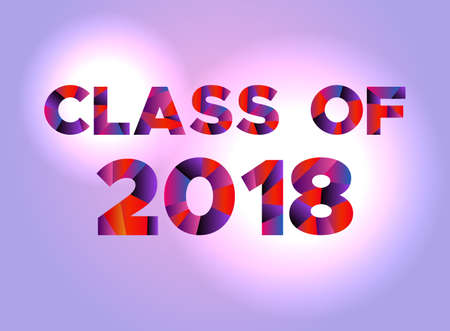 superlative: The words CLASS OF 2018 written in colorful abstract word art. Illustration
