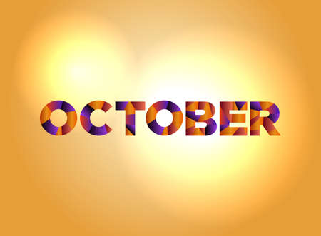 The word OCTOBER written in colorful abstract word art. Ilustração