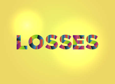 The word LOSSES written in colorful fragmented word art.
