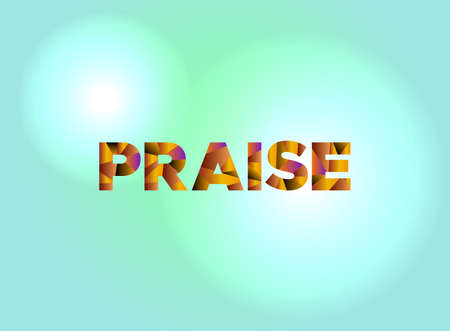 The word PRAISE written in colorful fragmented word art.