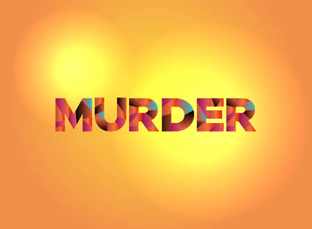 The word MURDER written in colorful fragmented word art.