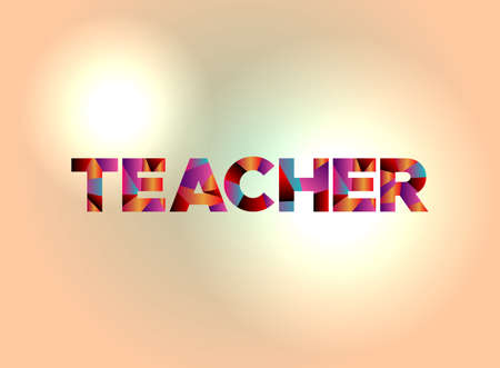 The word TEACHER written in colorful fragmented word art.
