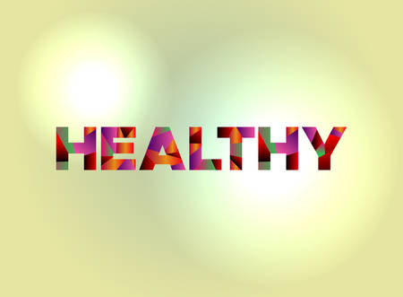 The word HEALTHY written in colorful fragmented word art.