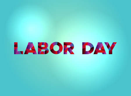The words LABOR DAY written in colorful fragmented word art.