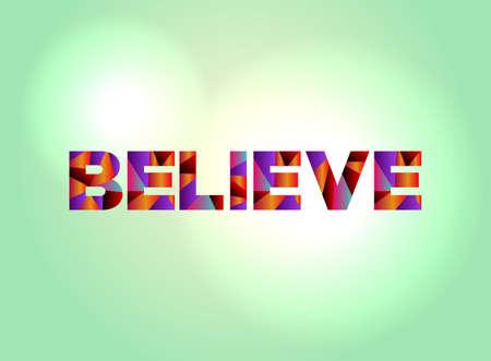 다채로운 추상적 인 단어 예술으로 작성 된 믿음 단어.