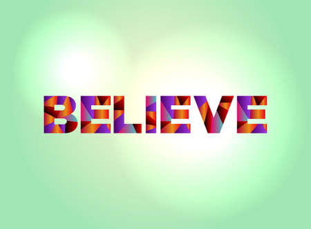 The word BELIEVE written in colorful abstract word art.