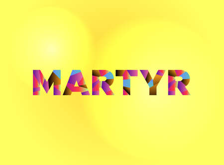 The word MARTYR written in colorful fragmented word art.